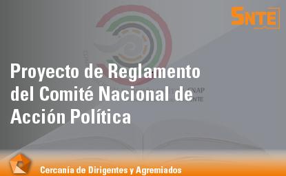 Proyecto de Reglamento del Comité Nacional de Acción Política del SNTE