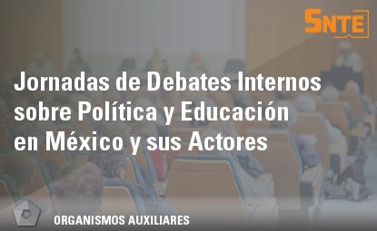Jornadas de Debates Internos sobre Política y Educación en México y sus Actores