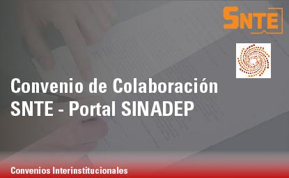 Convenio de Colaboración SNTE – Portal SINADEP