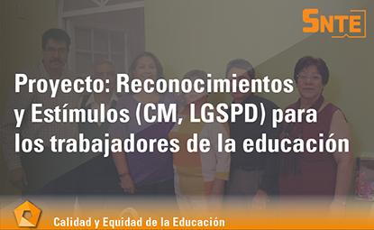 Reconocimientos y Estímulos (CM, LGSPD) para los trabajadores de la educación