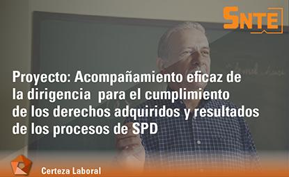 Acompañamiento eficaz de la dirigencia para el cumplimiento de los derechos adquiridos y resultados de los procesos de SPD