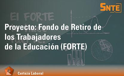 Fondo para el Retiro de los Trabajadores de la Secretaría de Educación Pública FORTE