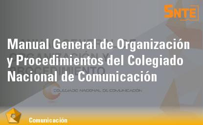 Manual General de Organización y Procedimientos del Colegiado Nacional de Comunicación