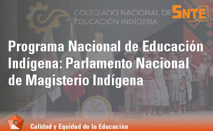 Programa Nacional de Educación Indígena: Parlamento Nacional del Magisterio Indígena