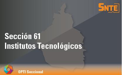 Sección 61. Institutos Tecnológicos