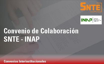 Convenio de Colaboración SNTE – INAP
