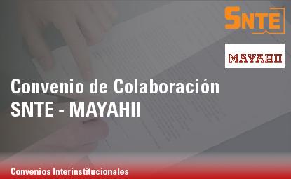 Convenio de Colaboración SNTE – MAYAHII