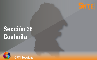 Sección 38. Coahuila