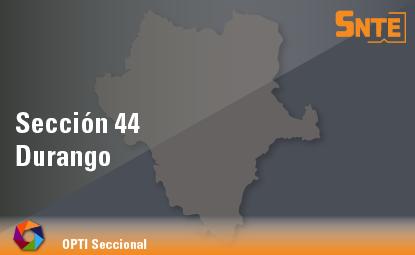 Sección 44. Durango