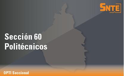 Sección 60. Politécnicos
