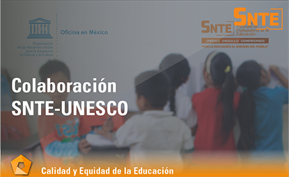 Colaboración SNTE-UNESCO