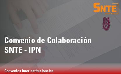 Convenio de Colaboración SNTE – IPN