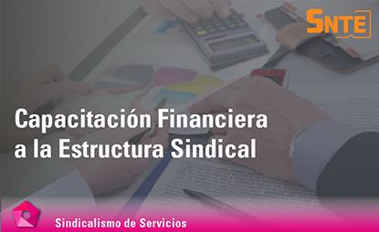 Capacitación Financiera a la Estructura Sindical