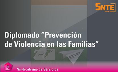 """Diplomado """"Prevención de Violencia en las Familias"""""""