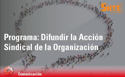 Difundir la Acción Sindical de la Organización