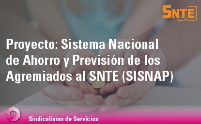 Sistema Nacional de Ahorro y Previsión de los Agremiados al SNTE (SISNAP)
