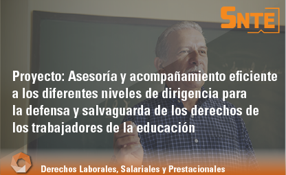 Asesoría y acompañamiento eficiente a los diferentes niveles de dirigencia para la defensa y salvaguarda de los derechos de los trabajadores de la educación