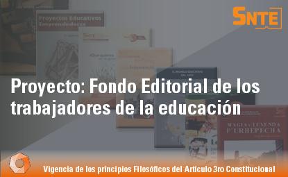 Proyecto: Fondo Editorial de los trabajadores de la educación