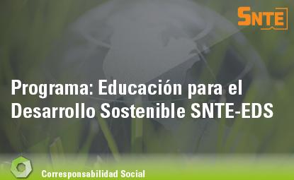 Educación para el Desarrollo Sostenible SNTE – EDS