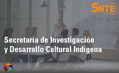 Secretaría de Investigación y Desarrollo Cultural Indígena