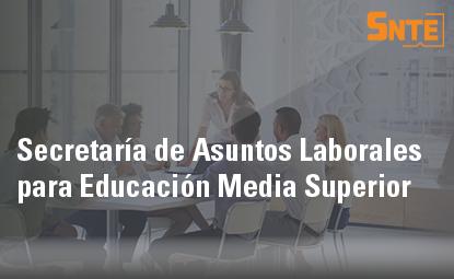 Secretaría de Asuntos Laborales para Educación Media Superior