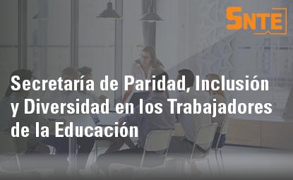Secretaría de Paridad, Inclusión y Diversidad en los Trabajadores de la Educación